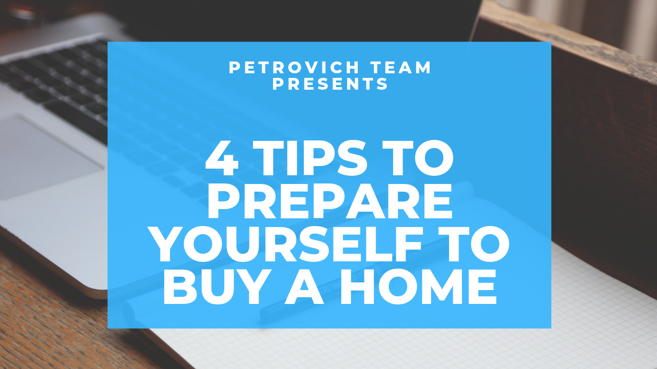 4 Tips To Prepare Yourself To Buy A Home